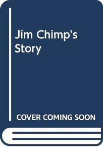 Jim Chimps Story