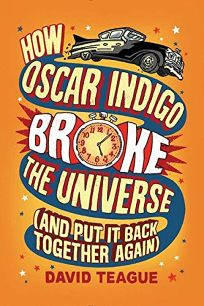 How Oscar Indigo Broke the Universe and Put It Back Together Again