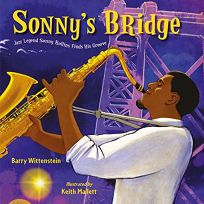 Sonny's Bridge: Jazz Legend Sonny Rollins Finds His Groove
