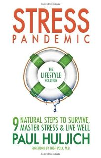 Stress Pandemic: The Lifestyle Solutions: 9 Natural Steps to Survive