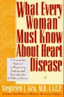 What Every Woman Must Know about Heart Disease: A No-Nonsense Approach to Diagnosing