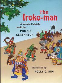 The Iroko-Man: A Yoruba Folktale