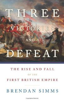 Three Victories and a Defeat: The Rise and Fall of the British Empire