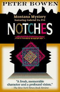 Notches: A Gabriel Du Pre Mystery