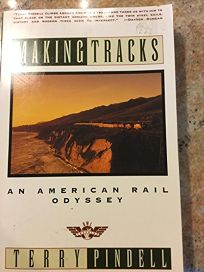 Making Tracks: An American Rail Odyssey