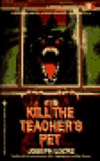 Kill the Teachers Pet