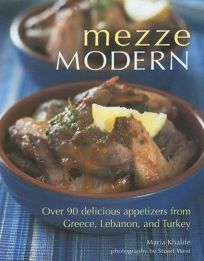 Mezze Modern: Delicious Appetizers from Greece