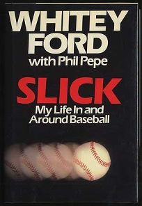 Slick: My Life in and Around Baseball