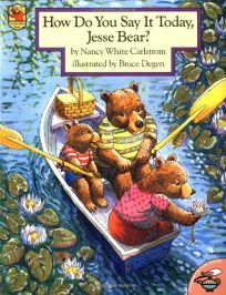 How Do You Say It Today Jesse Bear