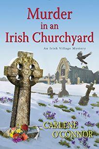 Murder in an Irish Churchyard: An Irish Village Mystery
