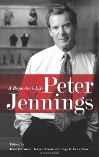 Peter Jennings: A Reporters Life