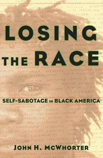 Losing the Race: Selfsabotage in Black America