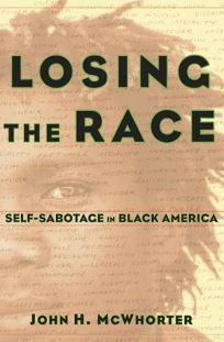 Losing the Race: Selfsabotage in Black America