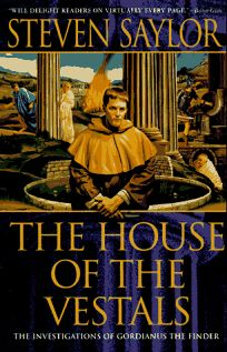 House of the Vestals: Investigations of Gordianus the Finder