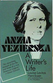 Anzia Yezierska: A Writers Life