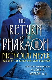 The Return of the Pharaoh: From the Reminiscences of John H. Watson
