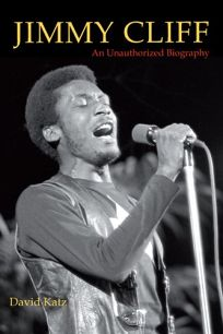 Jimmy Cliff: An Unauthorized Biography