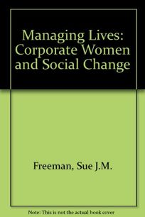 Managing Lives: Corporate Women and Social Change