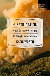 Miseducation: How Climate Change Is Taught in America