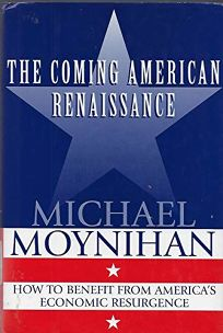 The Coming American Renaissance: How to Benefit from Americas Economic Resurgence