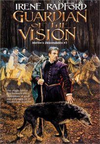 GUARDIAN OF THE VISION: Merlins Descendants: Volume 3
