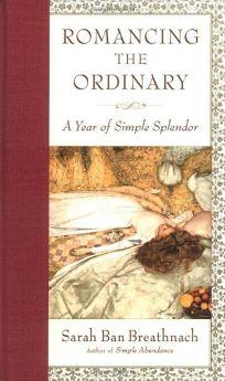 ROMANCING THE ORDINARY: A Year of Simple Splendor