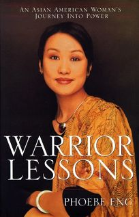 Warrior Lessons: An Asian American Womans Journey Into Power