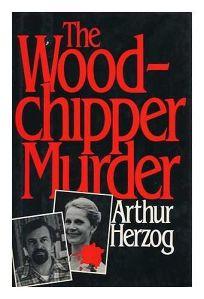 The Woodchipper Murder
