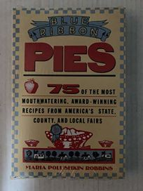 Blue-Ribbon Pies: 75 of the Most Mouthwatering