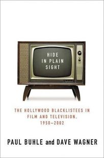 HIDE IN PLAIN SIGHT: The Hollywood Blacklistees in Film & Television