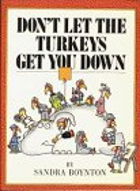 Dont Let the Turkeys Get You Down