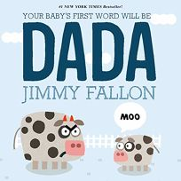 Your Babys First Word Will Be Dada
