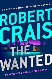 The Wanted: An Elvis Cole and Joe Pike Novel