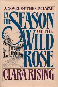 In the Season of the Wild Rose: A Novel of the Civil War