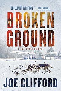 Broken Ground: A Jay Porter Novel