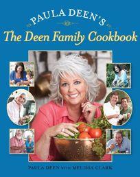 Paula Deens the Deen Family Cookbook