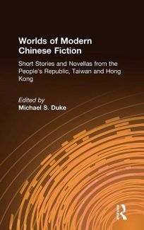 Worlds of Modern Chinese Fiction: Short Stories and Novellas from the Peoples Republic