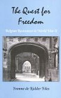 The Quest for Freedom: Belgian Resistance in World War II