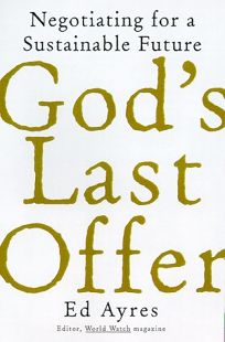 Gods Last Offer: Negotiating for a Sustainable Future