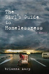 The Girls Guide to Homelessness: A Memoir