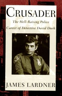 Crusader: The Hell-Raising Police Career of Detective David Durk