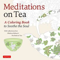 Meditations on Tea: A Coloring Book to Soothe the Soul Special