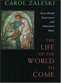 Nonfiction Book Review: The Life of the World to Come: Near