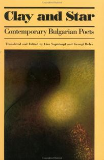 Clay and Star: Contemporary Bulgarian Poets