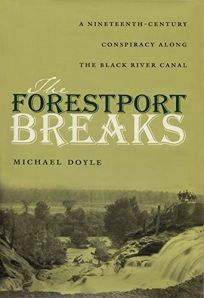 The Forestport Breaks: A Nineteenth-Century Conspiracy Along the Black River Canal