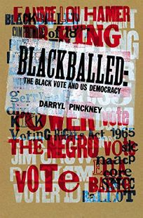 Blackballed: The Black Vote and U.S. Democracy