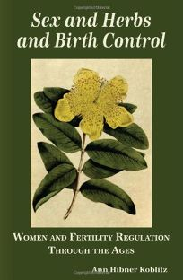 Nonfiction Book Review: Sex and Herbs and Birth Control