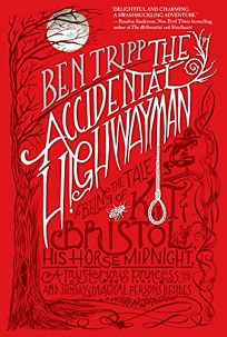 The Accidental Highwayman: Being the Tale of Kit Bristol
