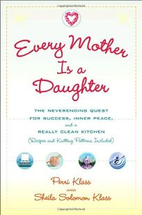 Every Mother Is a Daughter: The Neverending Quest for Success