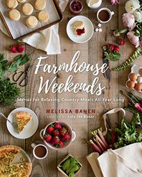 Farmhouse Weekends: Menus for Relaxing Country Meals All Year Long